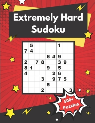 Extremely Hard Sudoku: 500+ Difficult Sudoku Puzzles for adults