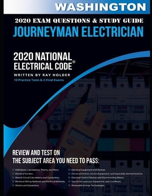 Washington 2020 Journeyman Electrician Exam Questions and Study Guide: 400+ Questions for study on the National Electrical Code