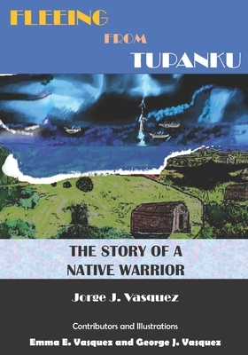 Fleeing from Tupanku: The Story of a Native Warrior