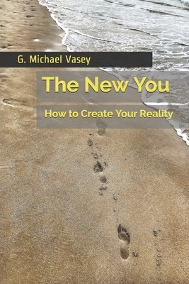 The New You: How top Create Your Reality