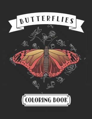 Butterflies Coloring Book: For Adults and Teenage Girls