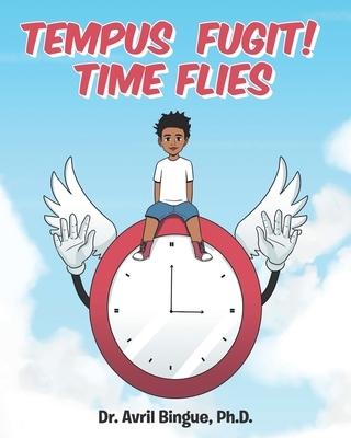 Tempus Fugit! Time Flies