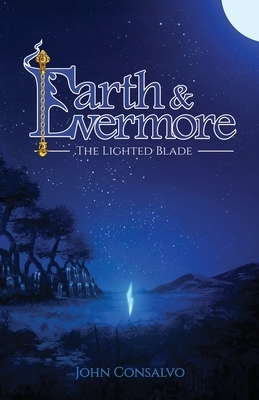 Earth & Evermore: The Lighted Blade