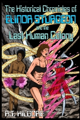 The Historical Chronicles of Elinor Sturgeon and the Last Human Colony