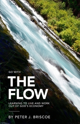 The Flow: Learning to live and work out of God's Economy
