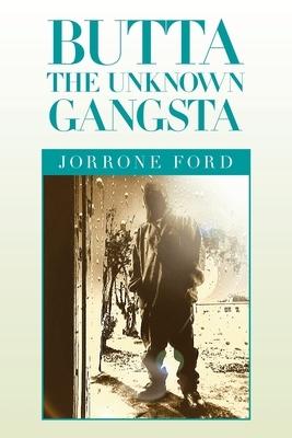Butta the Unknown Gangsta