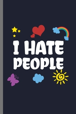 """I hate People: I Hate People Introvert Shy-Type Nerdy Geek Anti-Social Haters Peaceful Silent type ashamed Guy Gifts (6""""x9"""") dot grid"""
