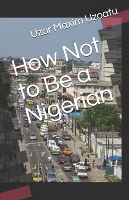 How Not to Be a Nigerian
