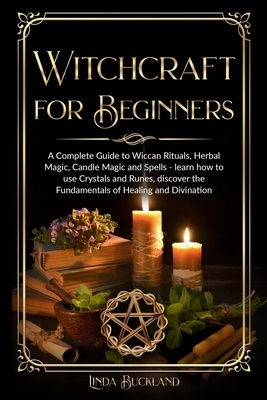 Witchcraft for Beginners: a Complete Guide to Wiccan Rituals, Herbal Magic, Candle Magic and Spells - learn how to use Crystals and Runes, disco