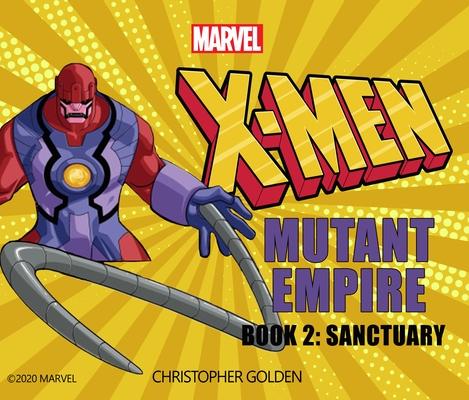 X-Men: Mutant Empire Book Two: Sanctuary