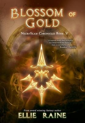 Blossom of Gold: NecroSeam Chronicles Book Five
