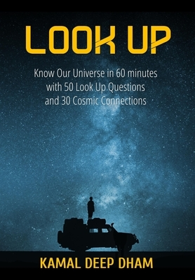 Look Up: Know Our Universe in 60 minutes with 50 Look Up Questions and 30 Cosmic Connections