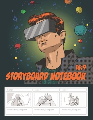 Storyboard Notebook 16: 9: Blank Templates For Storyboards with 16:9 panels Used by Video and Film Directors, and for Creating Storyboard Layo
