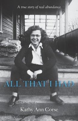 All That I Had: A true story of real life abundance!
