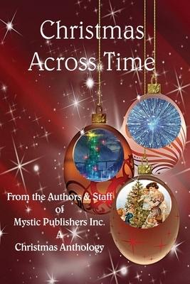 Christmas Across Time: A Christmas Anthology