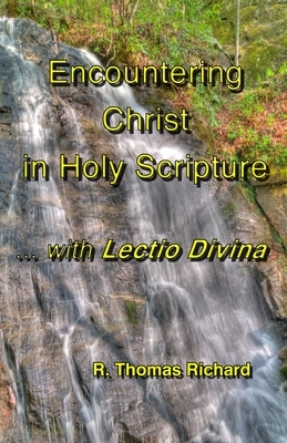 Encountering Christ in Holy Scripture with Lectio Divina: Hearing the Word in His words