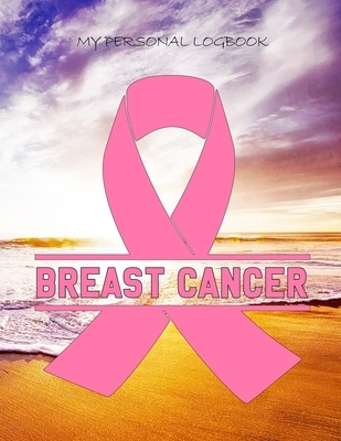 """My Personal Logbook: Breast Cancer - The BIG Pain Diary Manager, Huge 8,5x11"""", 120 Full Question Pages, Pain Level, Activity, Space for Not"""