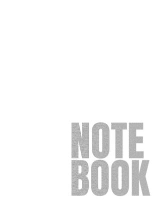 Notebook: White College Ruled 8.5 x 11 (100 Pages)