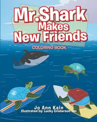 Mr. Shark Makes New Friends: Coloring Book