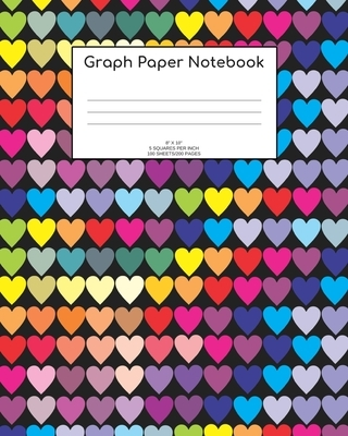 """Graph Paper Notebook: Hearts; 5 squares per inch; 100 sheets/200 pages; 8"""" x 10"""""""