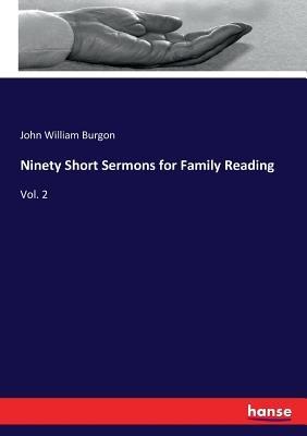 Ninety Short Sermons for Family Reading: Vol. 2
