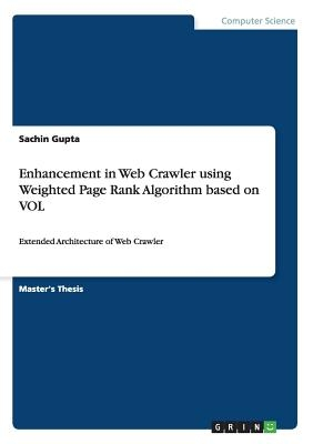 Enhancement in Web Crawler using Weighted Page Rank Algorithm based on VOL: Extended Architecture of Web Crawler