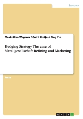 Hedging Strategy. The case of Metallgesellschaft Refining and Marketing