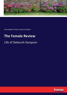 The Female Review: Life of Deborah Sampson