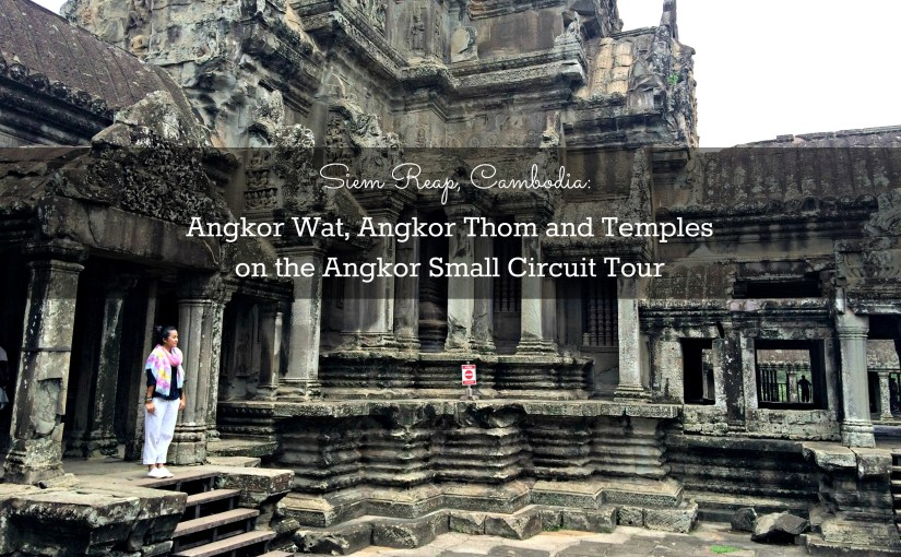 Siem Reap, Cambodia: Angkor Wat, Angkor Thom and Temples on the Angkor Small Circuit Tour