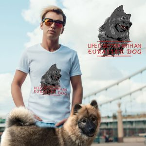 life-is-better Eurasier dog t-shirt motiv