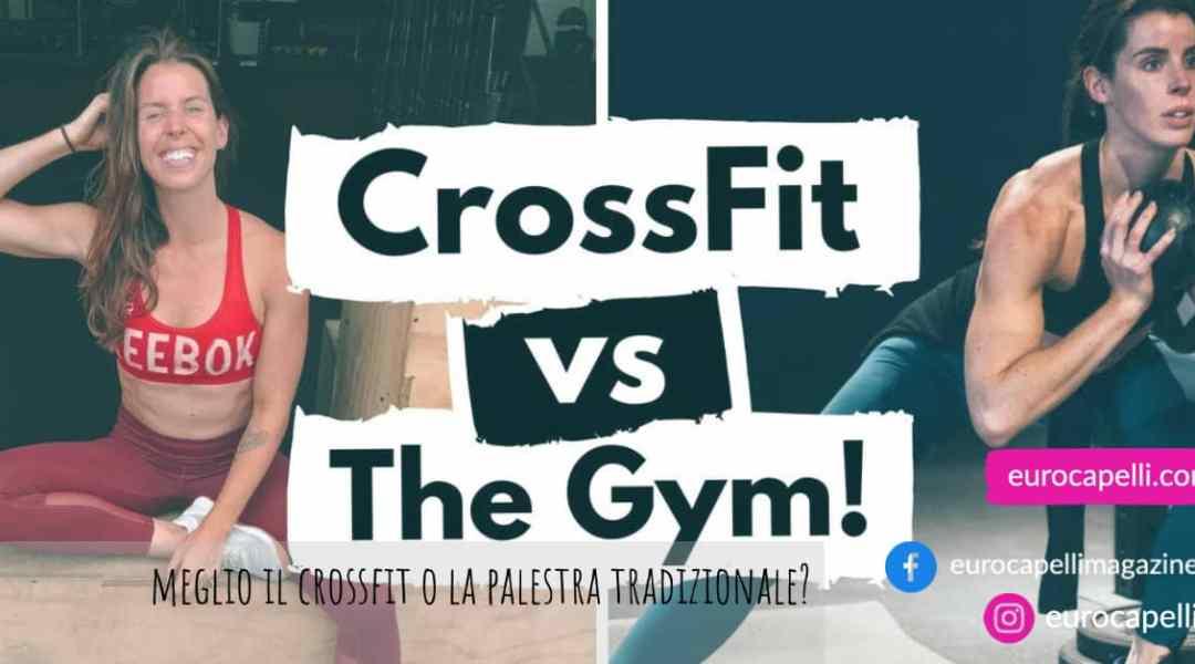 Meglio il Crossfit o la palestra tradizionale?