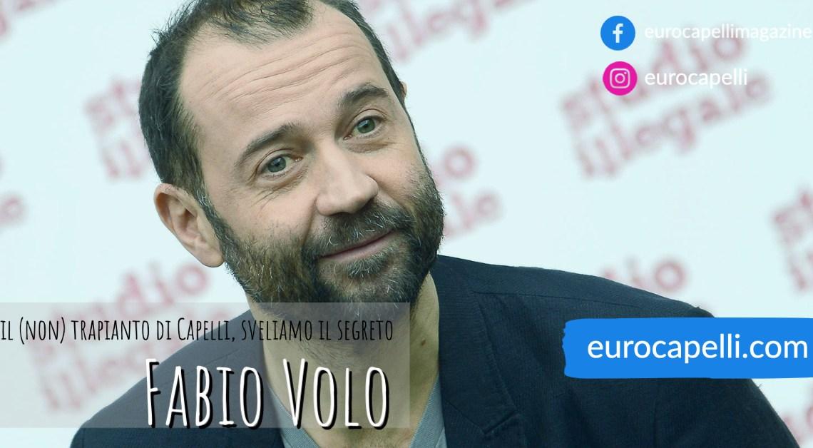 Fabio Volo, e il (non) trapianto di Capelli, sveliamo il segreto