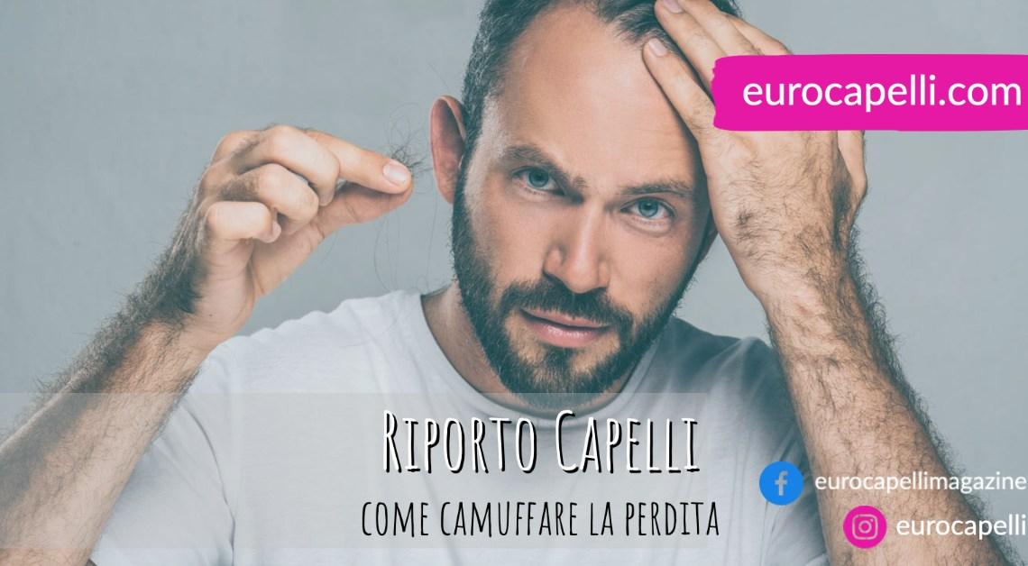 Riporto Capelli, come camuffare la perdita