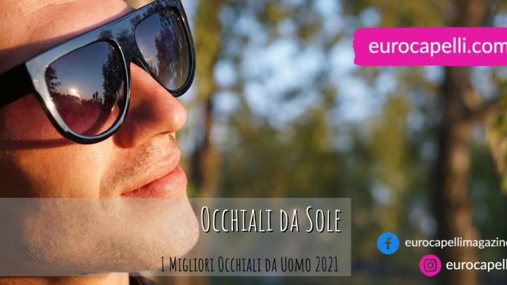 I Migliori Occhiali da Sole Uomo 2021