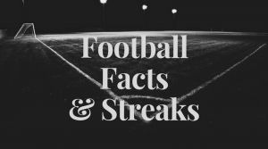 Football Facts and Streaks