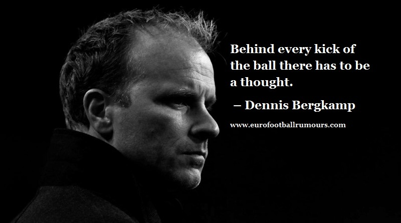 Football Quotes 17 Dennis Bergkamp