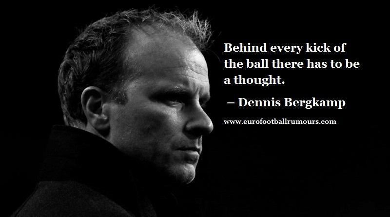 Football Quotes 17 Dennis Bergkamp