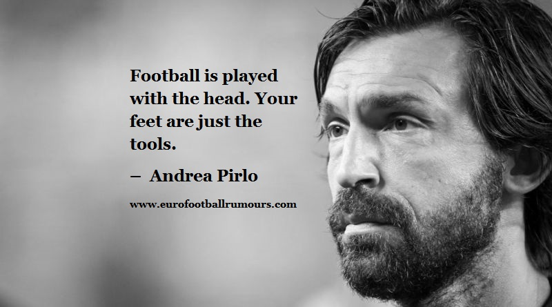 Football Quotes 32 Andrea Pirlo