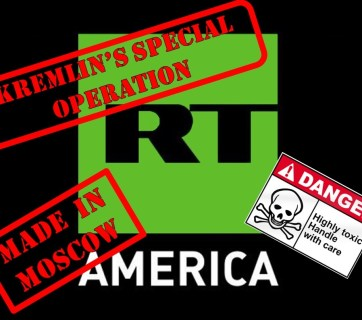 RT America - Kremlins special operation - Made in Moscow - Danger highly toxic - Handle with care (Image: Euromaidan Press)