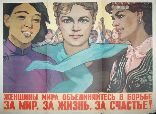 """""""Women of the world, unite, for peace, for life, for happiness!"""""""