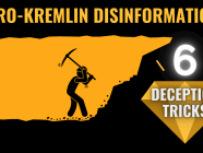 Fake it until you break it: six deception tricks in pro-Kremlin disinformation