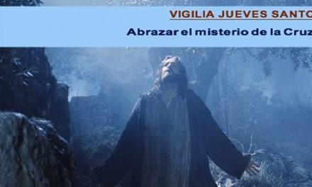 VIGILIA DE ORACIÓN JUEVES SANTO