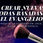 MARCAR NUEVAS MODAS BASADAS EN EL EVANGELIO