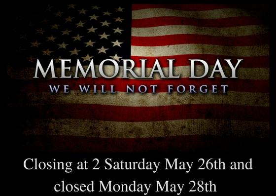 Closing at 2 Saturday May 26th and closed Monday May 28th (1).jpg