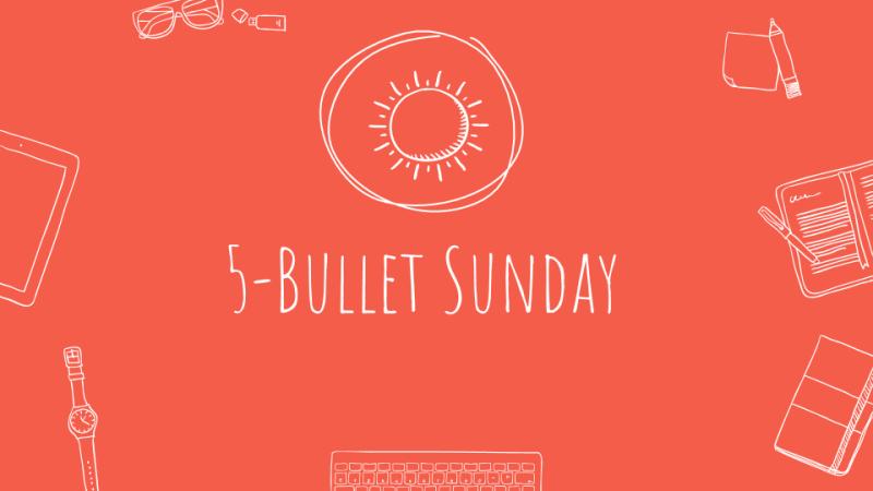 5-Bullet Sunday