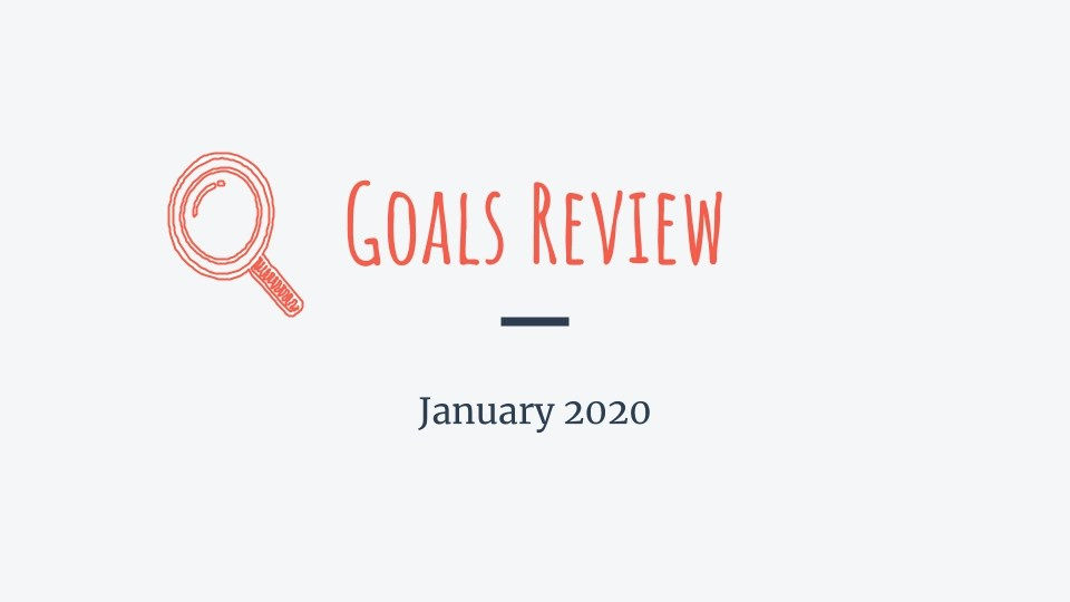 Read more about the article January 2020 – Goals progress
