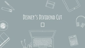 Read more about the article Dividend Cut: The Walt Disney Company. What did I do?