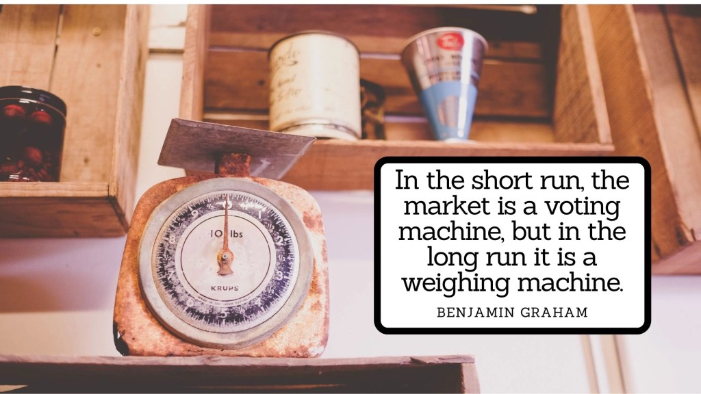 Investment quotes : In the short run, the market is a voting machine, but in the long run it is a weighing machine. - Benjamin Graham