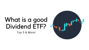 Read more about the article What is a good Dividend ETF? – Top 5 & More! | 2021