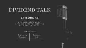 Read more about the article A conversation about Dividend Growth Investing with PPC Ian | Part 1 | Dividend Talk